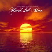 Cafe Les Costes Club Dj Chillout - Hotel del Mar Lounge Chillout Sessions  artwork