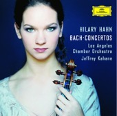 Hilary Hahn, Jeffrey Kahane & Los Angeles Chamber Orchestra - Bach: Violin Concertos  artwork