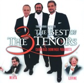 James Levine, José Carreras, Luciano Pavarotti, Plácido Domingo & Zubin Mehta - The Three Tenors - The Best of the 3 Tenors (Live)  artwork
