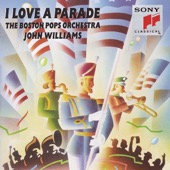 Boston Pops Orchestra & John Williams - I Love a Parade  artwork