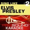 Sing Like Elvis Presley, Vol. 2 (Karaoke Performance Tracks)