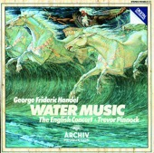 The English Concert & Trevor Pinnock - Handel: Water Music  artwork