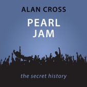 Alan Cross - Pearl Jam: The Alan Cross Guide (Unabridged)  artwork