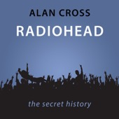 Alan Cross - Radiohead: The Alan Cross Guide (Unabridged)  artwork