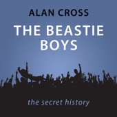 Alan Cross - Beastie Boys: The Alan Cross Guide (Unabridged)  artwork