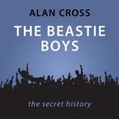 Alan Cross - Beastie Boys: The Alan Cross Guide (Unabridged)  artwork