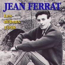 Jean Ferrat : Les débuts - 1958, Jean Ferrat