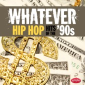Various Artists - Whatever: Hip Hop Hits of the '90s  artwork
