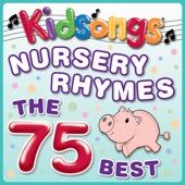 Nursery Rhymes - The 75 Best - Kidsongs