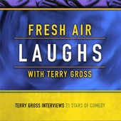 Terry Gross - Fresh Air: Laughs  artwork