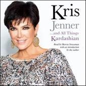 Kris Jenner - Kris Jenner...And All Things Kardashian (Unabridged)  artwork
