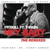 Hey Baby (Drop It to the Floor) [feat. T-PainT-Pain] - The Remixes