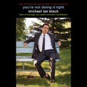 Michael Ian Black - You're Not Doing It Right: Tales of Marriage, Sex, Death, And Other Humiliations (Unabridged)  artwork