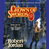 Robert Jordan - A Crown of Swords: Book Seven of the Wheel of Time (Unabridged) [Unabridged Fiction]  artwork