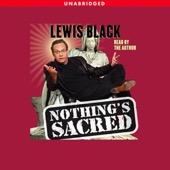 Lewis Black - Nothing's Sacred (Unabridged)  artwork