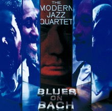 Blues On Bach, The Modern Jazz Quartet