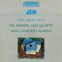 Collaboration (With Laurindo Almeida), The Modern Jazz Quartet