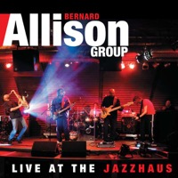 Bernard Allison - Live at the Jazzhaus