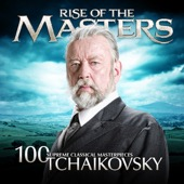 Various Artists - Tchaikovsky - 100 Supreme Classical Masterpieces: Rise of the Masters  artwork