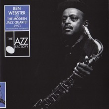 Ben Webster and The Modern Jazz Quartet. 1953 an Exceptional Encounter (feat. The Modern Jazz Quartet), Ben Webster