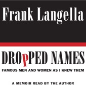 Frank Langella - Dropped Names: Famous Men and Women As I Knew Them (Unabridged)  artwork