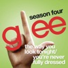 The Way You Look Tonight / You're Never Fully Dressed Without a Smile (Glee Cast Version)