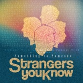 Strangers You Know - Live in Concert