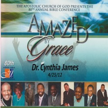 Amazed By Grace With Dr. Cynthia James, Dr. Cynthia James & Apostolic Church of God