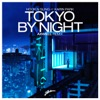 Tokyo by Night (feat. Karin Park) [Axwell Remix] - Single