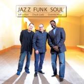 Jazz Funk Soul - Jazz Funk Soul (feat. Jeff Lorber, Chuck Loeb, Everette Harp)  artwork