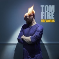 Tom Fire - Fireworks - EP
