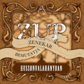 Huszonvalahányban - Zup, Zup
