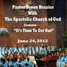 Apostolic Church of God (feat. Pastor Byron Brazier), Pastor Byron Brazier, Apostolic Church of God & Santuary Choir