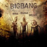 Bigbang - Epic Scrap Metal