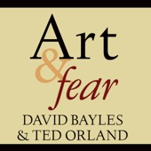 David Bayles, Ted Orland - Art & Fear: Observations on the Perils (And Rewards) Of Artmaking (Unabridged)  artwork
