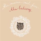 The Rumour Said Fire - The Balcony artwork