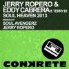 Jerry Ropero & Eddy Cabrera - Soul Heaven 2013 (Soul Avengerz Remix) [feat. Terri B]