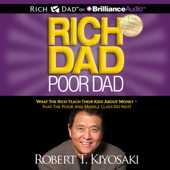 Robert T. Kiyosaki - Rich Dad Poor Dad: What the Rich Teach Their Kids About Money - That the Poor and Middle Class Do Not! (Unabridged)  artwork