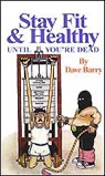 Dave Barry - Stay Fit and Healthy Until You're Dead  artwork