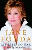 Jane Fonda - My Life So Far  artwork