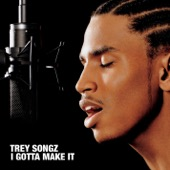 Trey Songz - I Gotta Make It  artwork