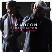 Madcon - Don't Worry (feat. Ray Dalton) [Radio Version] artwork