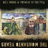 Neil Young & Promise of the Real - The Monsanto Years  artwork