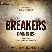 Edward W. Robertson - The Breakers Omnibus: Books 1-3 And Prequel Novella (Unabridged)  artwork