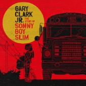 Gary Clark Jr. - The Story of Sonny Boy Slim  artwork