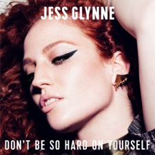 Don't Be So Hard On Yourself by Jess Glynne