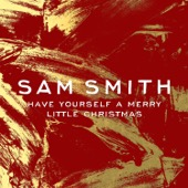 Have Yourself a Merry Little Christmas - Sam Smith Cover Art