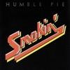 Smokin' - Humble Pie, Humble Pie