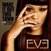 Make It Out This Town - Eve