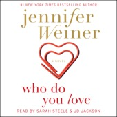 Jennifer Weiner - Who Do You Love: A Novel (Unabridged)  artwork